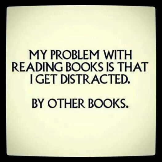 Doesn't everyone have this issue? I am usually read 3+ at one time!: