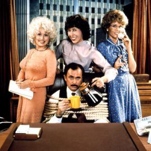 """9 to 5  """"What a way to make a living."""""""