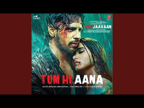 Tum Hi Aana From Marjaavaan Mp3 Download Documentaries Mp3 Song Songs