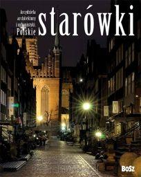 obszerny album prezentujący trzydzieści jeden najwspanialszych polskich Starówek