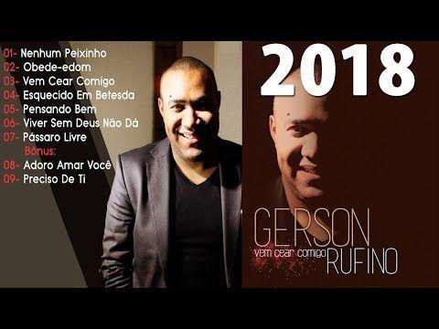 Gerson Rufino As 30 Melhores E Mais Tocadas 2018 Exclusivo