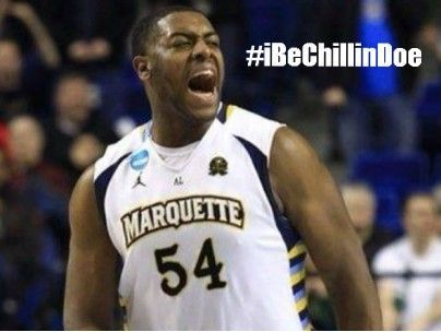 """Hashtag popularized by men's basketball alum Davante Gardner, which reflects his laid-back demeanor. The term has become a catchphrase among Marquette basketball fans and has been used on signs in the student section. Example sentence: """"Tie game with 30 seconds left? Yeah, we're used to this. #ibechillindoe. #mubb"""""""