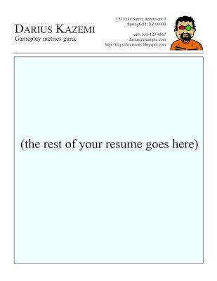 Gamasutra: Darius Kazemi's Blog - Writing a Resume for a Game Company
