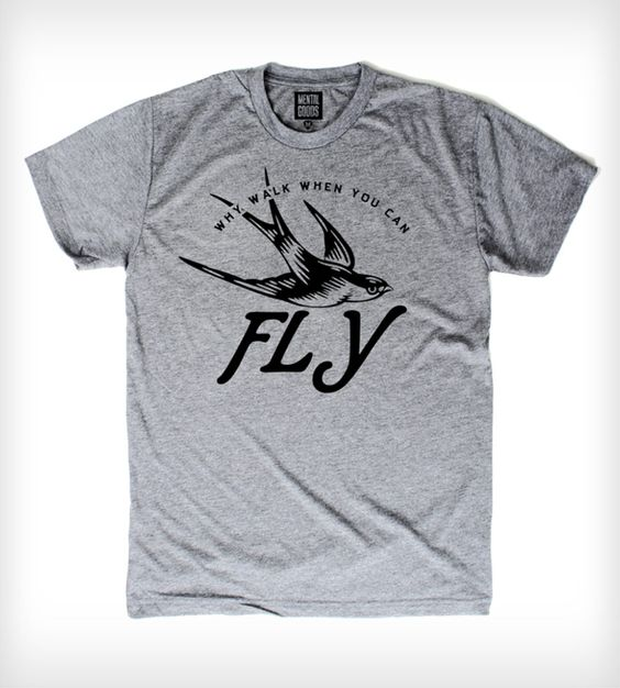 """Fly T-Shirt by Arquebus Clothing on Scoutmob Shoppe. """"Why walk when you can fly?"""" bird and typographic tee."""