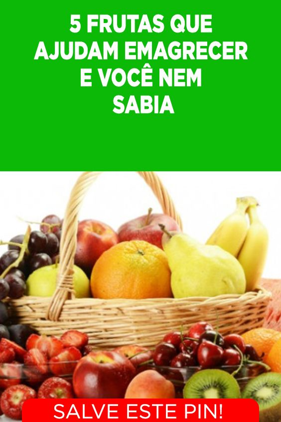 5 Frutas Que Ajudam Emagrecer Frutas Emagrecer Alimentacao