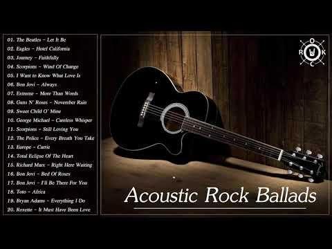 Baladas De Rock Acustico Melhores Baladas De Rock De Todos Os