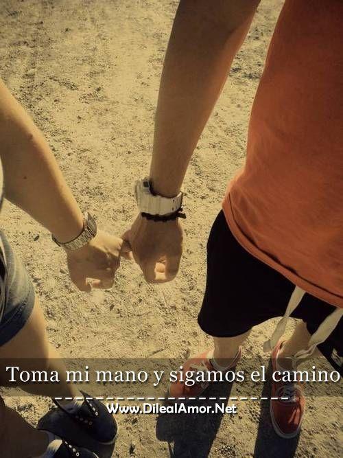 Toma mi mano y sigamos el camino