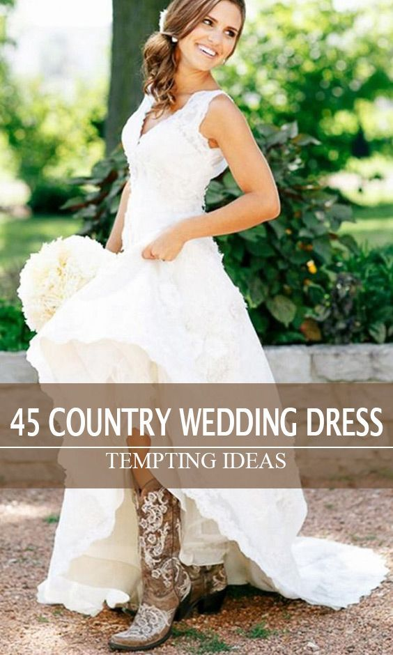 45 Short Country Wedding Dress Perfect With Cowboy Boots Short Or High Low Styles Wedding Dresses High Low Short Country Wedding Dress High Low Wedding Dress Country