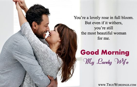 Good Morning Love Images To Wish Girlfriend Romantic Good Morning Quotes Good Morning Quotes Good Morning Love Messages
