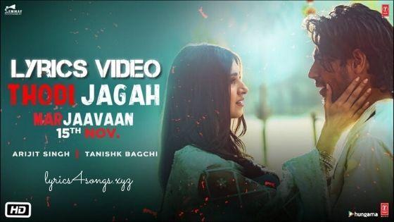 Thodi Jagah Lyrics Marjaavaan Latest Movie Songs Bollywood Songs New Love Songs
