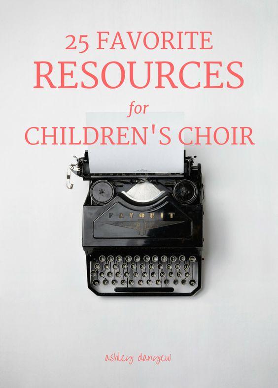 25 favorite resources for children's choirs | @ashleydanyew