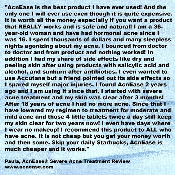 Wonderful review from Paula, a 36-year-old woman whose acne was gone after 3 months on AcnEase Severe Acne treatment.