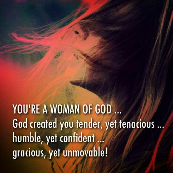 You're A Woman Of God, A Warrior To Be Reckoned With