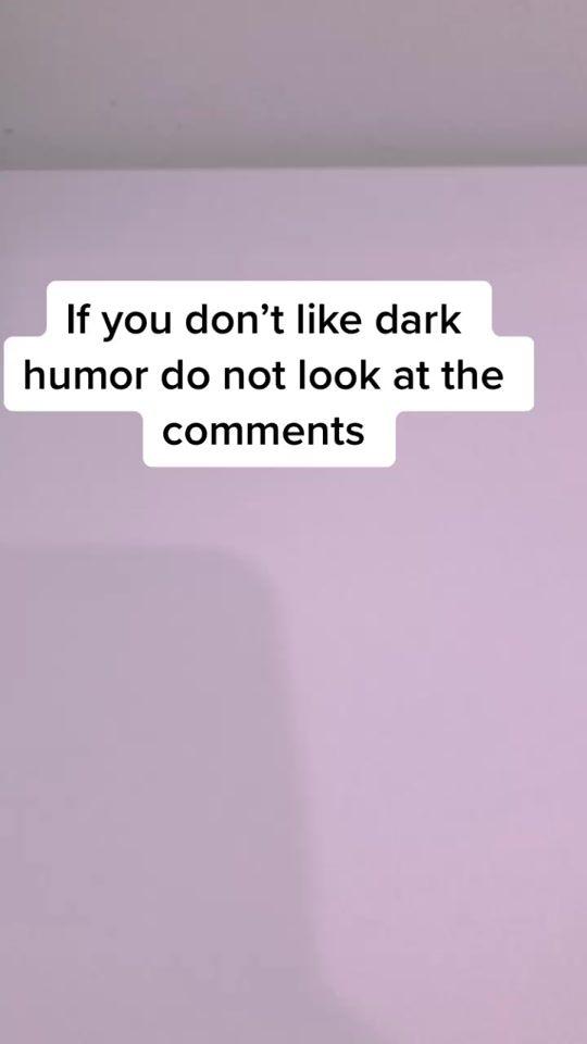 Tiktok Dark Humor Video Funny Photos Dark Humor Funny Facts