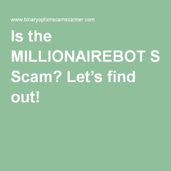 Is the MILLIONAIREBOT Scam? Let's find out!
