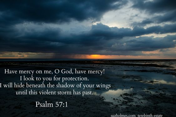 3rd-dec-2014-storm-1.jpg (2179×1443) Psalm 57:1 Have mercy on me, O God, have mercy! I look to you for protection. I will hide beneath your wings until this violent storm has past.: