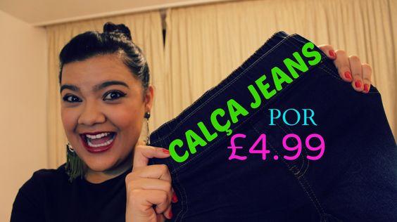 CALÇA JEANS POR £4.99