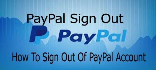 Paypal Sign Out How To Sign Out Of Paypal Account Tecteem Sign Out Social Media Guide Accounting