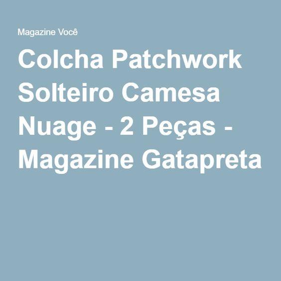 Colcha Patchwork Solteiro Camesa Nuage - 2 Peças - Magazine Gatapreta