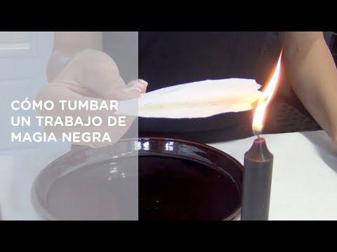 Cómo Tumbar Un Trabajo De Magia Negra A Otro Youtube Magia Negra Como Hacer Gorros Tejidos Rituales Con Velas