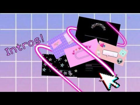 7 Cute Intros Youtube Youtube Banner Design Intro Youtube First Youtube Video Ideas
