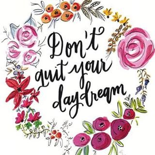 Don't Quit Your Day Dream: