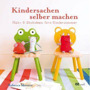 Kindersachen selber machen: Näh- und Stickideen fürs Kinderzimmer