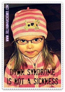 Down syndrome is not a sickness - Gillian Marchenko | Gillian Marchenko