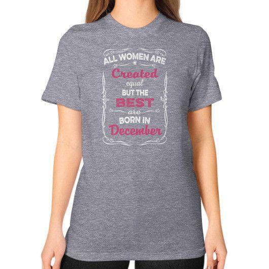 BORN IN DECEMBER Unisex T-Shirt (on woman)
