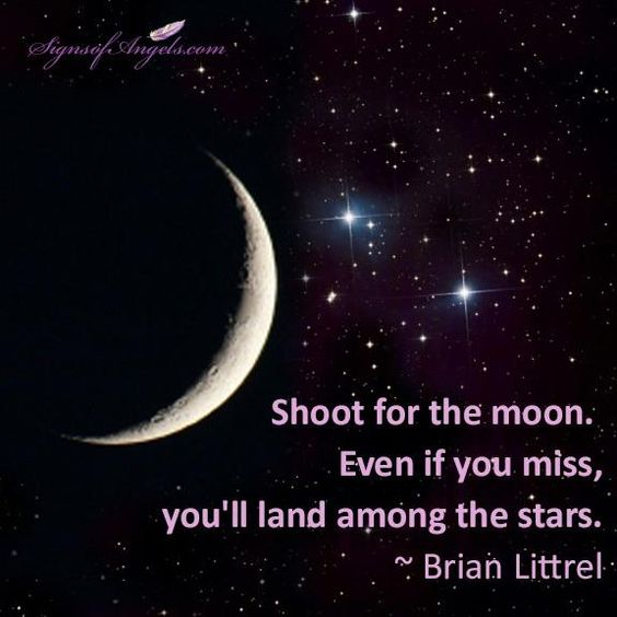 Inspirational Quotes On Pinterest: Shoot For The Moon. Even If You Miss, You'll Land Among