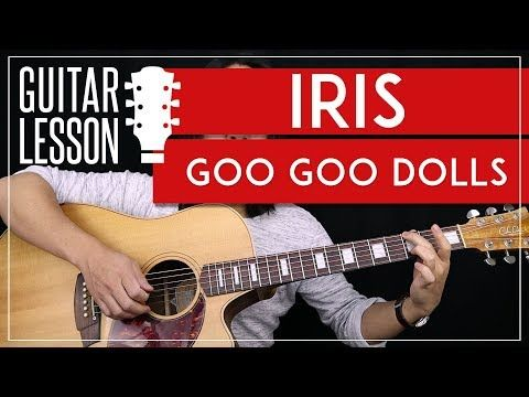 Iris Guitar Tutorial Goo Goo Dolls Guitar Lesson Standard Alternate Tuning Guitar Cover Youtube Guitar Tutorial Guitar Guitar Lessons