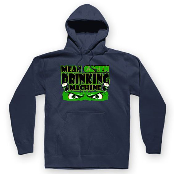 Mean Green Drinking Machine Hoodie