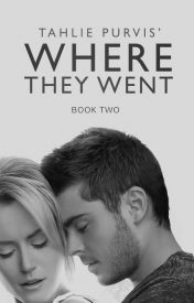 Where They Went (Book Two) - Wattpad