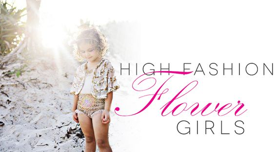 HIGH-FASHION FLOWER GIRLS: SPRING