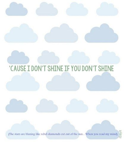 cause I don´t shine if you don´t shine! The Killers