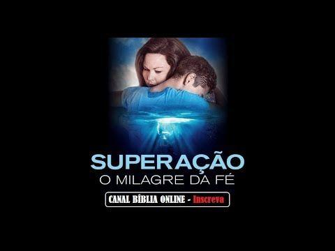 Superacao O Milagre Da Fe 2019 Filme Gospel Completo Dublado