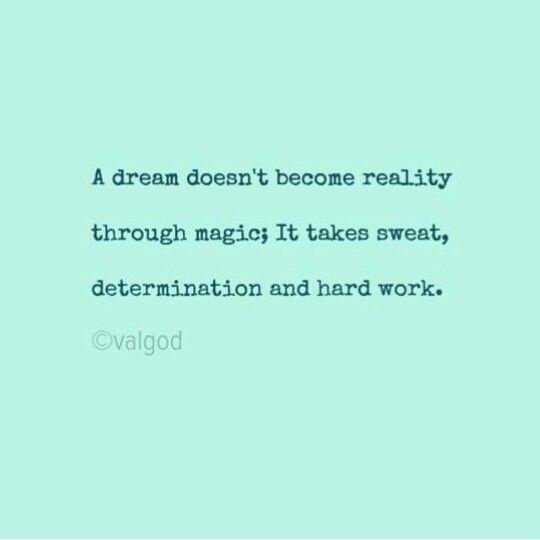 Determination and hard work