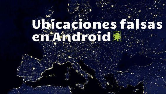 Cómo emular ubicaciones falsas en Android