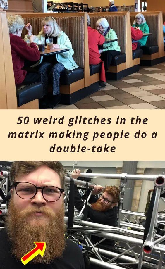 50 Weird Glitches In The Matrix Making People Do A Double Take In 2020 Glitch In The Matrix Double Take Good Jokes