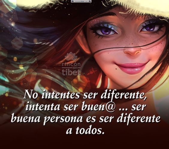 No intentes ser diferente, intenta ser buen@ .... ser ....