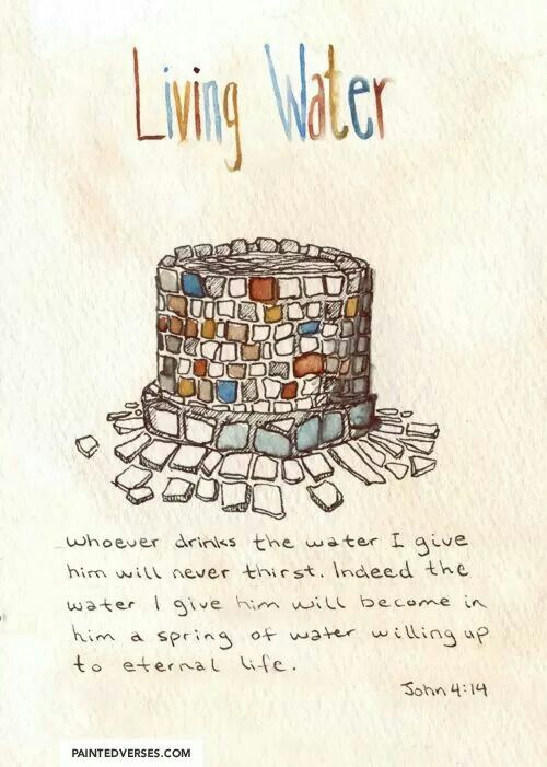 Drink from his living water :)