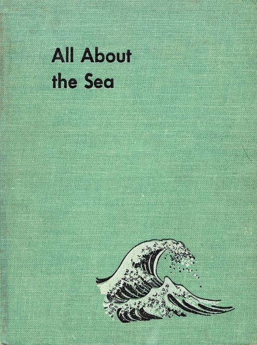 All About the Sea, illustrated by Fritz Kredel, 1953: Vintage Books, Graphic, Kredel 1953, The Ocean, Book Covers, Sea Book, Sea Illustrated