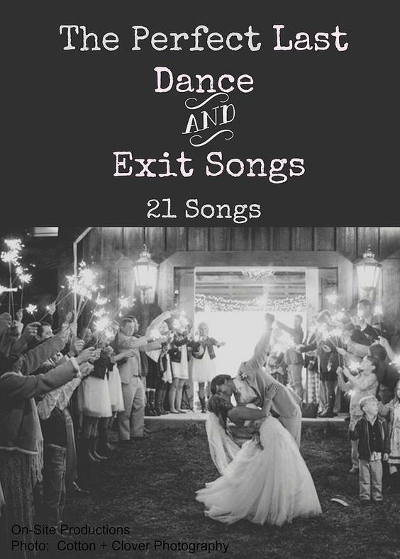These Are Some Awesome Songs That Can Be For The Last Dance Or An Exit Song Some Of These Songs