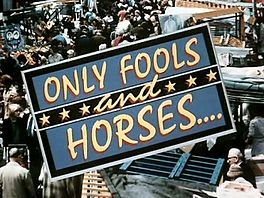 'Only Fools and Horses' - classic British comedy.