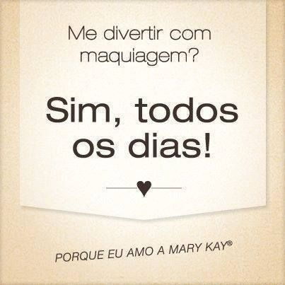 Porque eu amo Mary Kay! 'Vem ser top, vem pra Mary Kay'