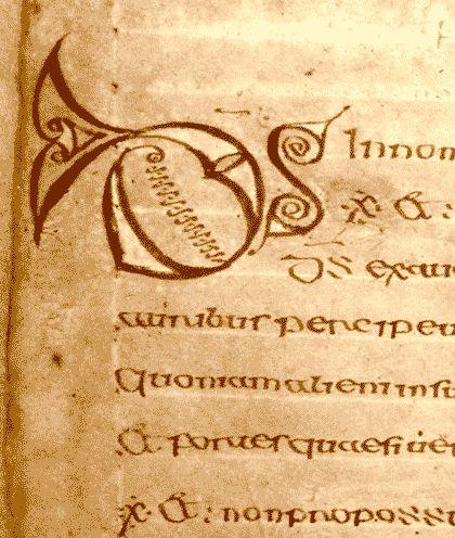 /CathachDS.- 2); CATHACH DE ST COLOMBA: il y a des rubriques en vieil irlandais au dessus du texte. Il est considéré comme le plus vieux manuscrit en Irlandais et l'exemple le plus ancien d' écriture en langue gaélique, l'exception d'inscriptions oghamiques. Il figure par ailleurs parmi les plus anciennes lettrines ornées dans le style caractéristique de l'enluminure insulaire.