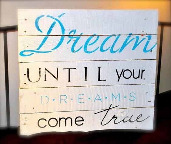 Sonhe até seus sonhos virarem realidade