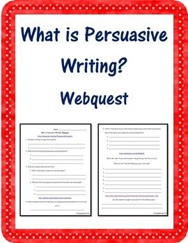 persuasive writing webquest Introduction our study of persuasive writing could not have come at a better time spring break might be cancelled the students in our school district need your help.