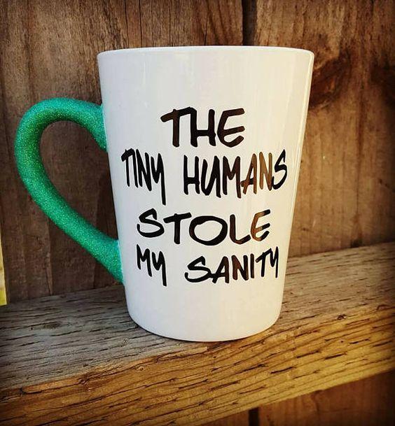 Tiny Humans mug, mom mug, tiny humans stole my sanity, mom gift, teacher gift, stay at home mom, gli