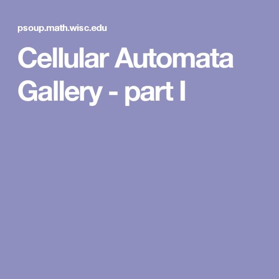 Cellular Automata Gallery - part I